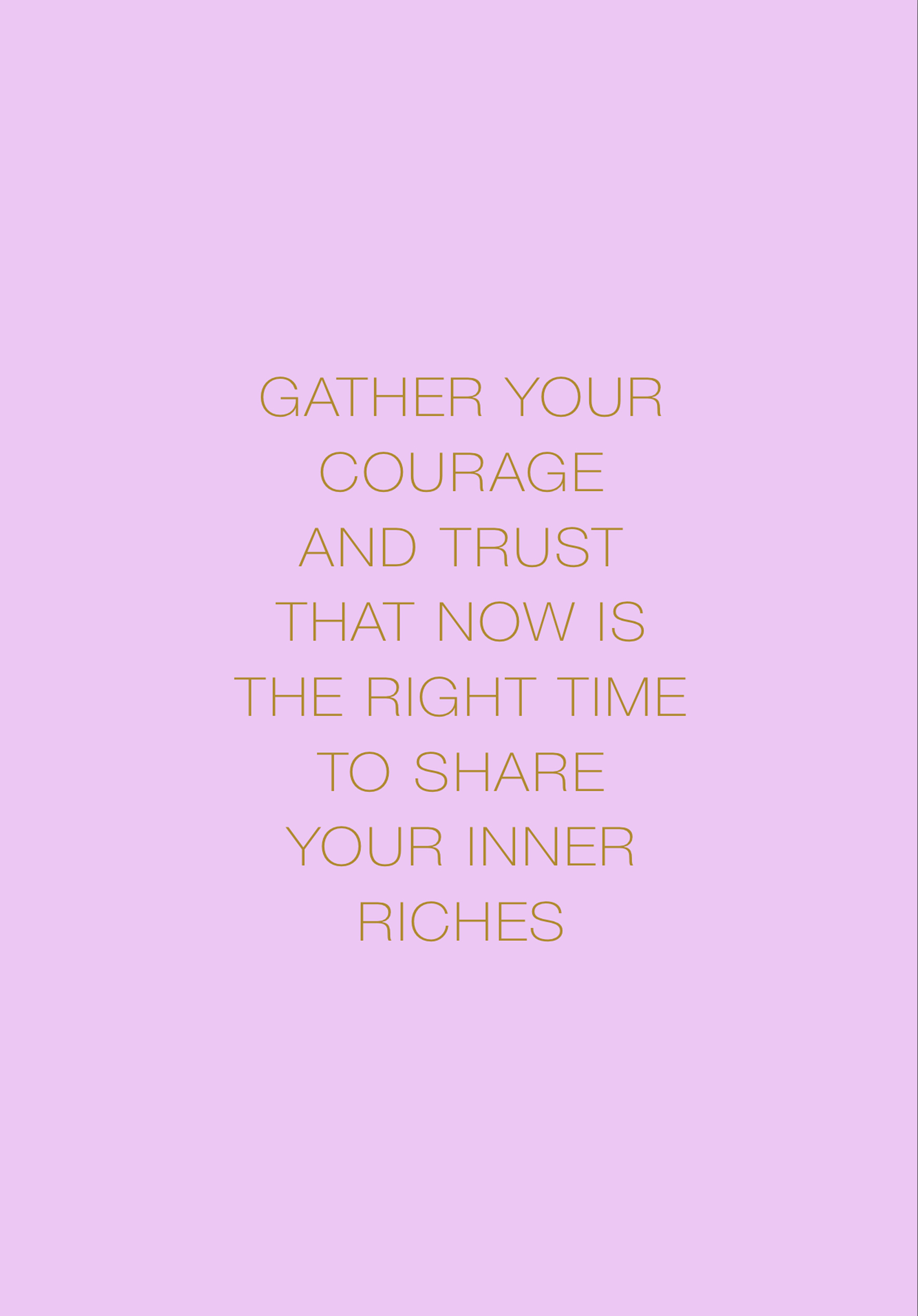 Divine Timing Mantra: Gather Your Courage and Trust that Now is the Right Time to Share Your Inner Riches