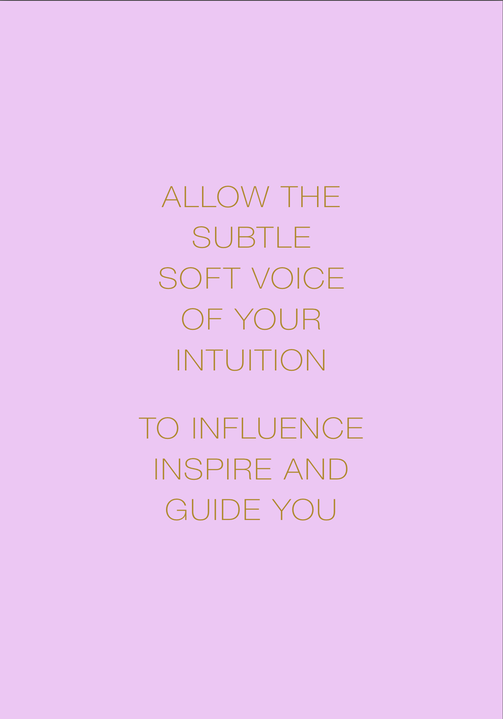 Inspiration Mantra: Allow the Subtle Soft Voice of Your Intuition to Influence, Inspire and Guide You