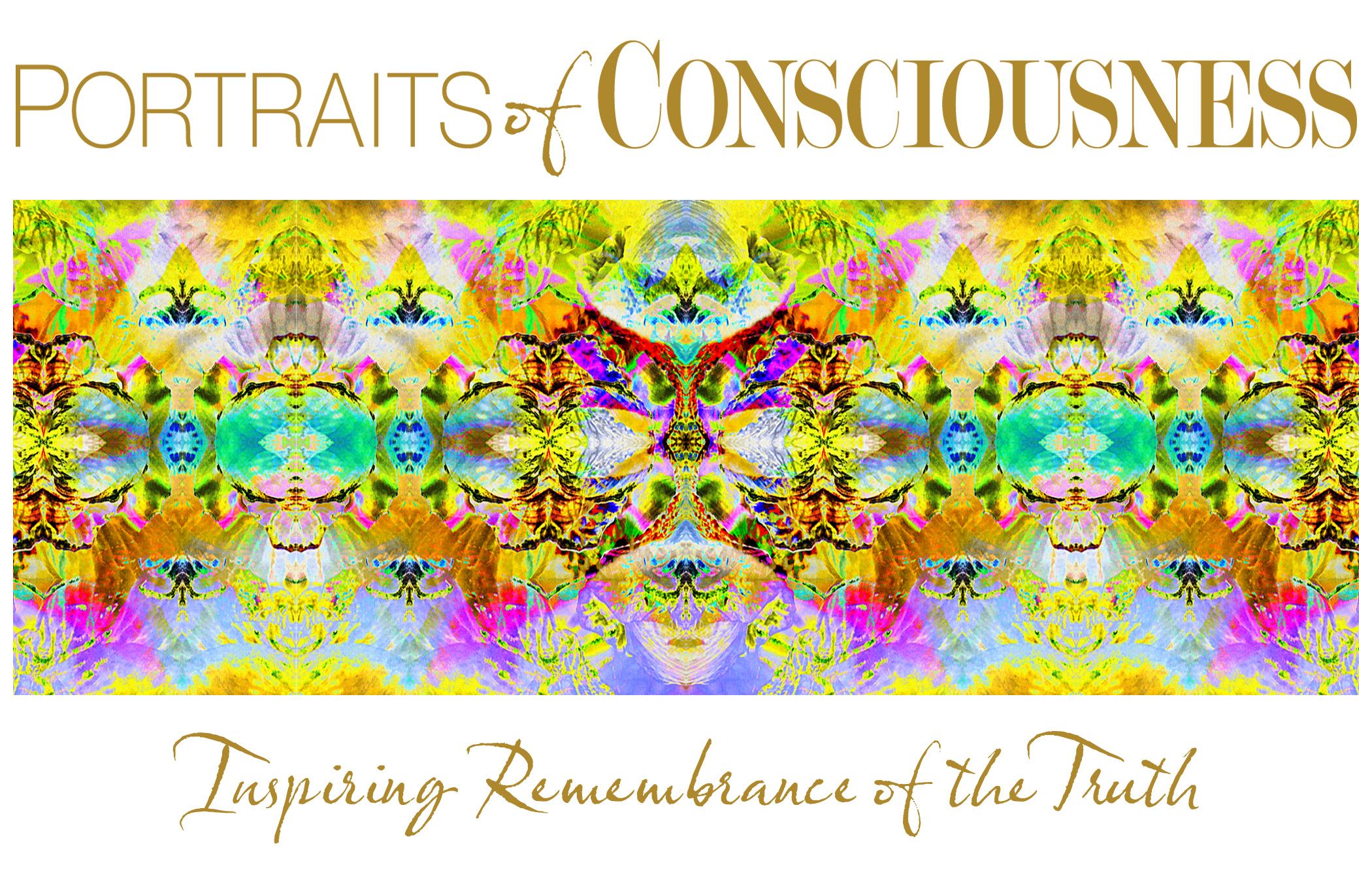 Portraits of Consciousness | Inspiring Remembrance of the Truth, Cover Image, Logo, Tagline