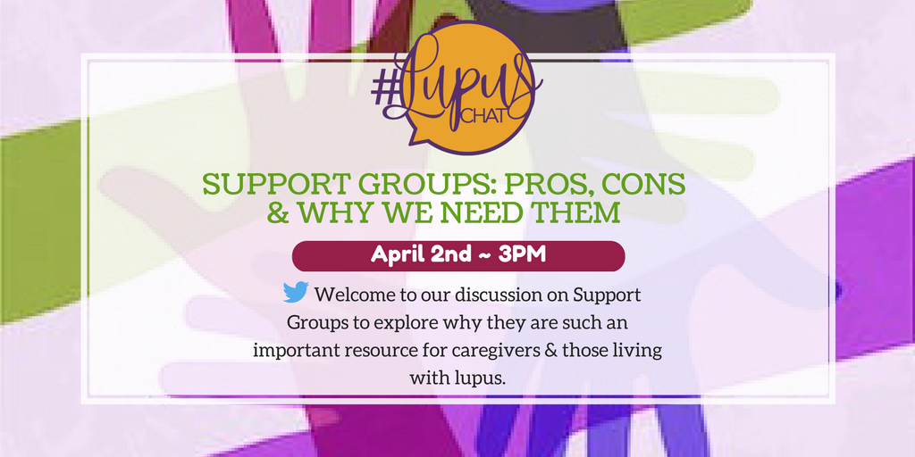 """Image description: """"Support Groups: Pros, Cons, and Why We Need Them - Welcome to our discussion on Support Groups to explore why they are such an important resource for caregivers and those living with lupus."""""""