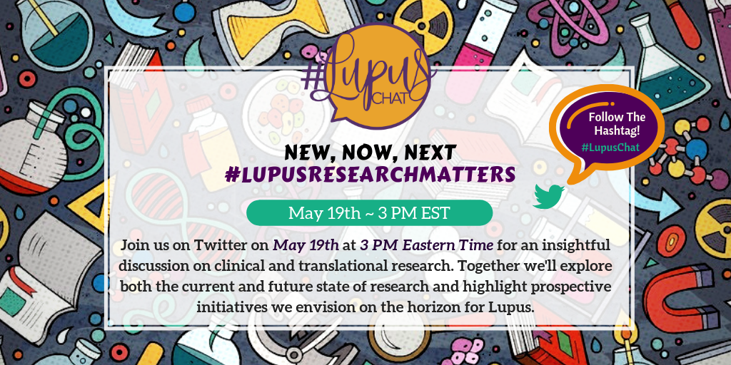 Image description: Join us on Twitter on May 19th at 3 PM Eastern Time for an insightful discussion on clinical and translational research. Together we'll explore both the current and future state of research and highlight prospective initiatives we envision on the horizon for Lupus.