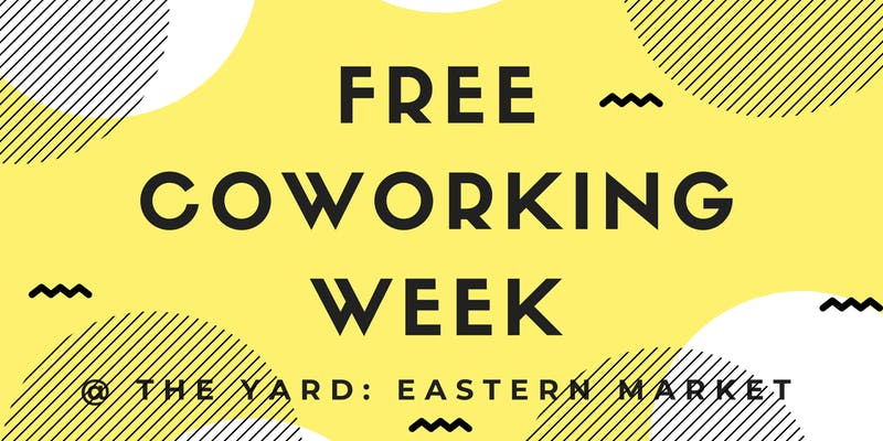 FREE Coworking Week The Yard Eastern Market.jpg