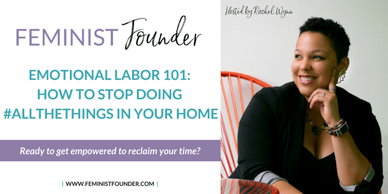 Emotional Labor 101 How to Stop Doing #AllTheThings at Home.png