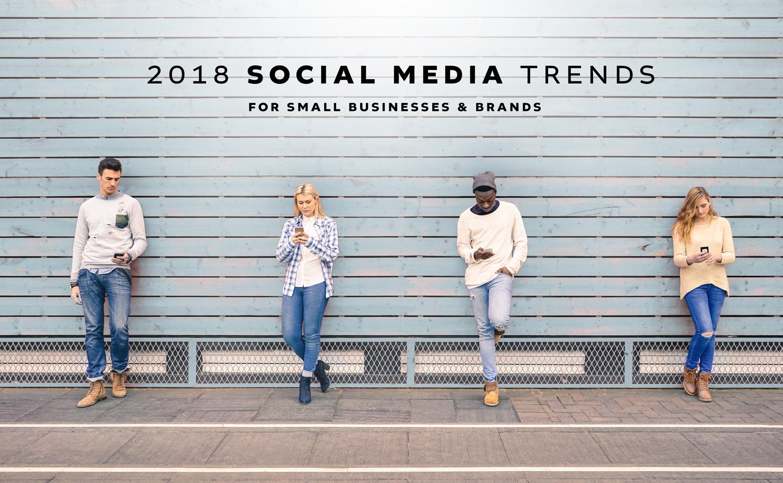 latest social media trends for 2018