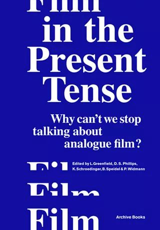 Film in the Present Tense: Why can't we stop talking about analogue film?     Edited by Labor Berlin   This book reflects a contemporary discussion around the use, value and purpose of analogue film from a multiplicity of perspectives: artists, filmmakers, scholars, archivists, curators, technicians and manufacturers.