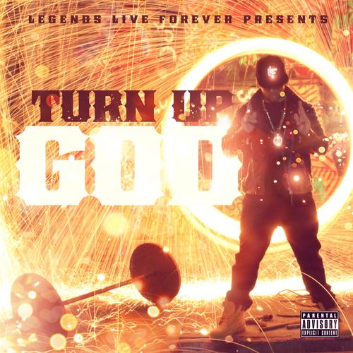 TURN UP GOD