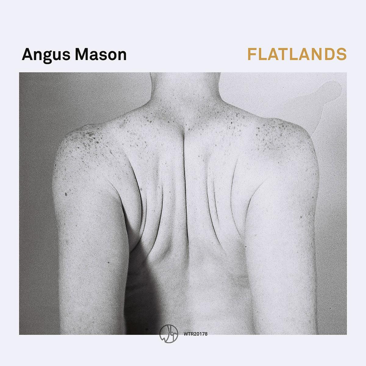 "Angus Mason – ""Flatlands"" [Recorded & Mixed (JB), Mastered (JP), WTR]"