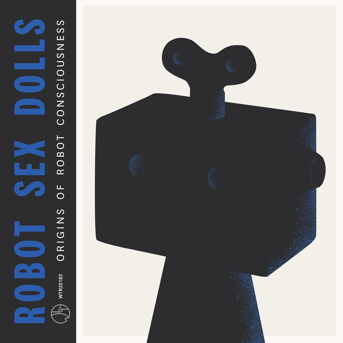 "Robot Sex Dolls - ""Origins of Robot Consciousness"" [Recorded, Mixed and Mastered (JP), WTR]"
