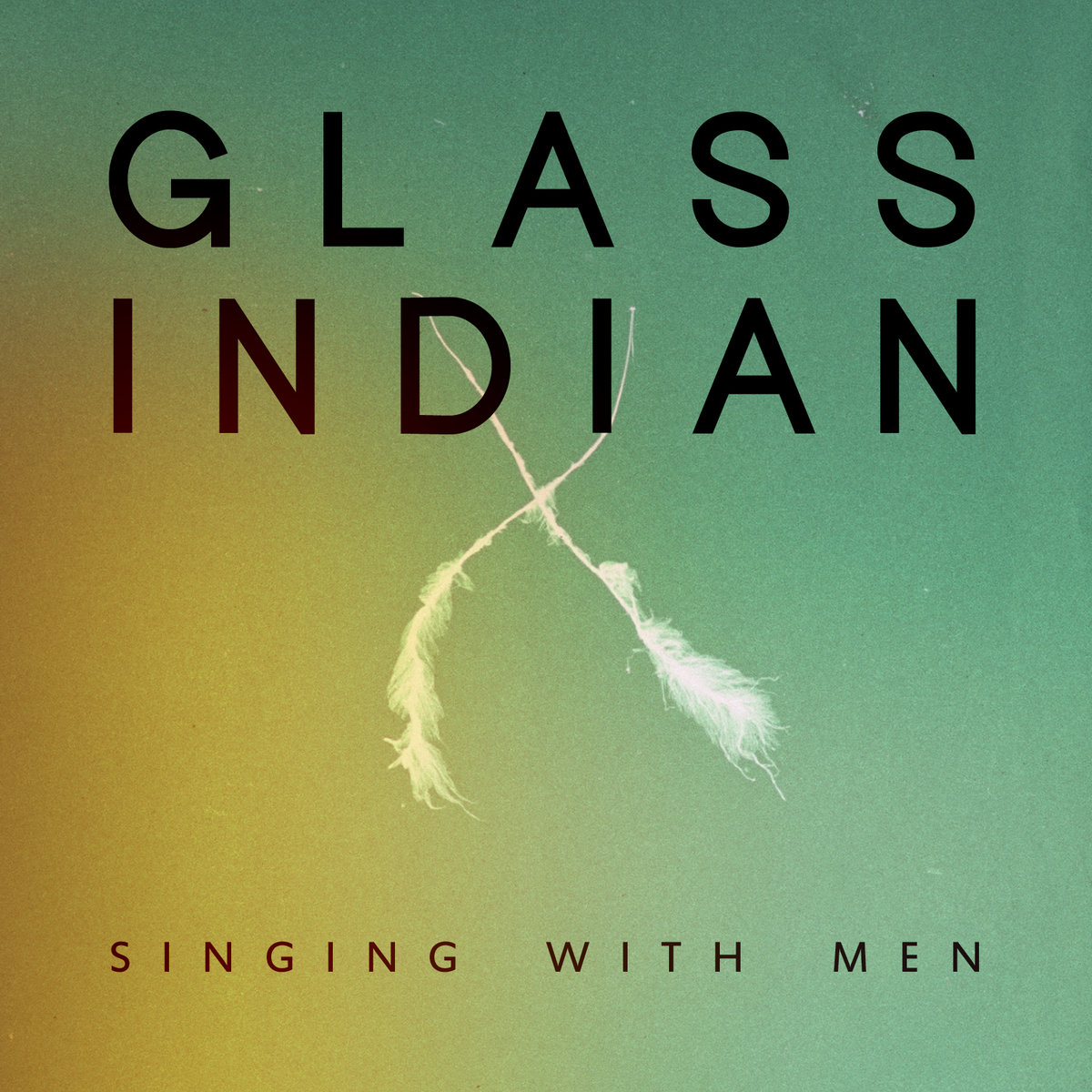 """Glass Indian - """"Singing With Men"""" [Recorded, Mixed & Mastered (JP)]"""