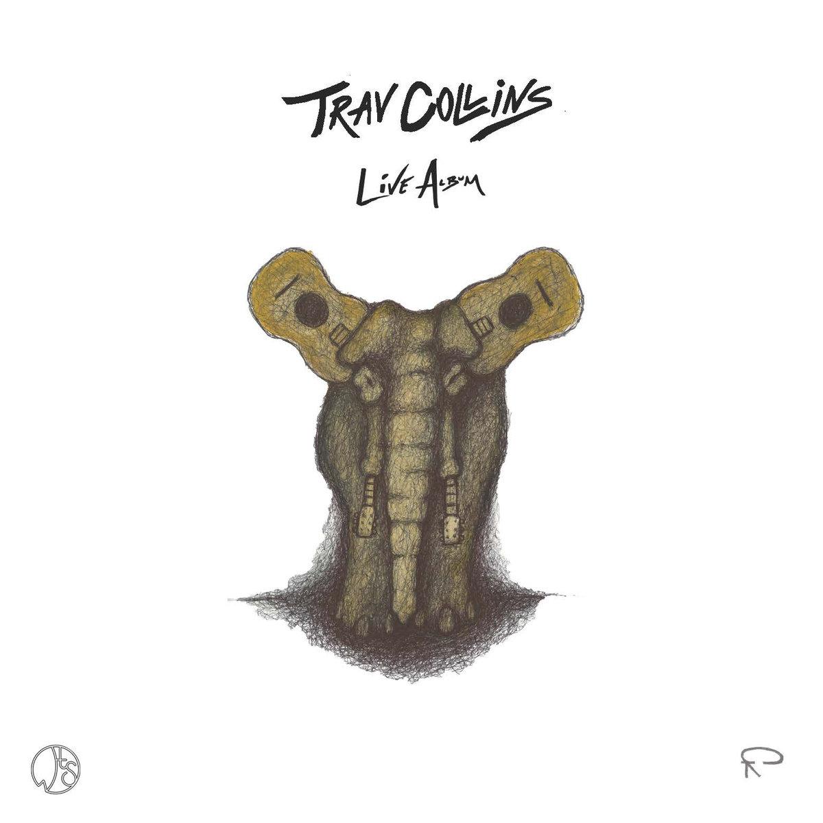 "Trav Collins - ""Live Album"" [Recorded & mixed (JB), Mastered (JP)]"