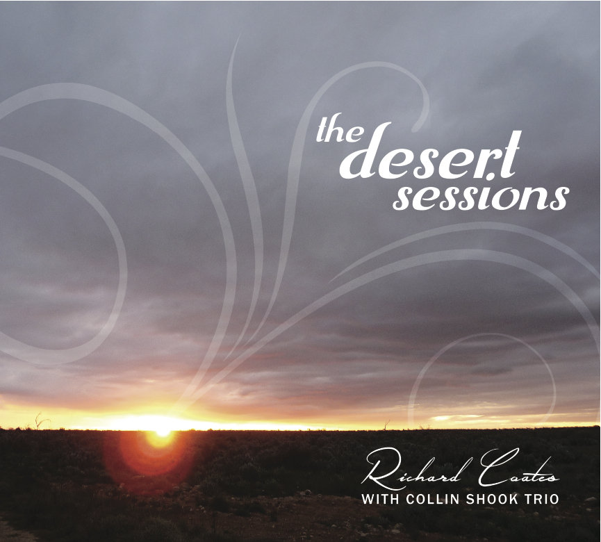 """Richard Coates with Collin Shook Trio - """"The Desert Sessions"""" [Mixed & Mastered (JP)]"""
