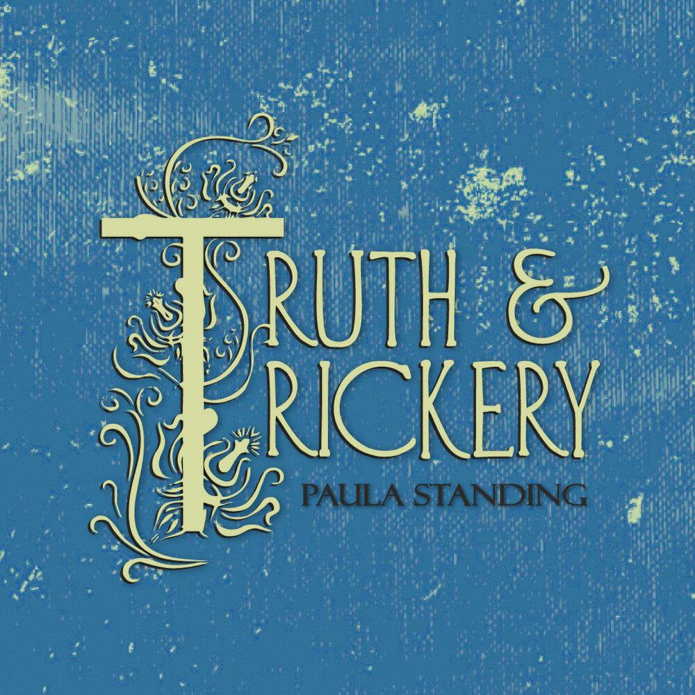 "Paula Standing - ""Truth & Trickery"" [Recorded & Mixed (JB), Mastered (JP)]"