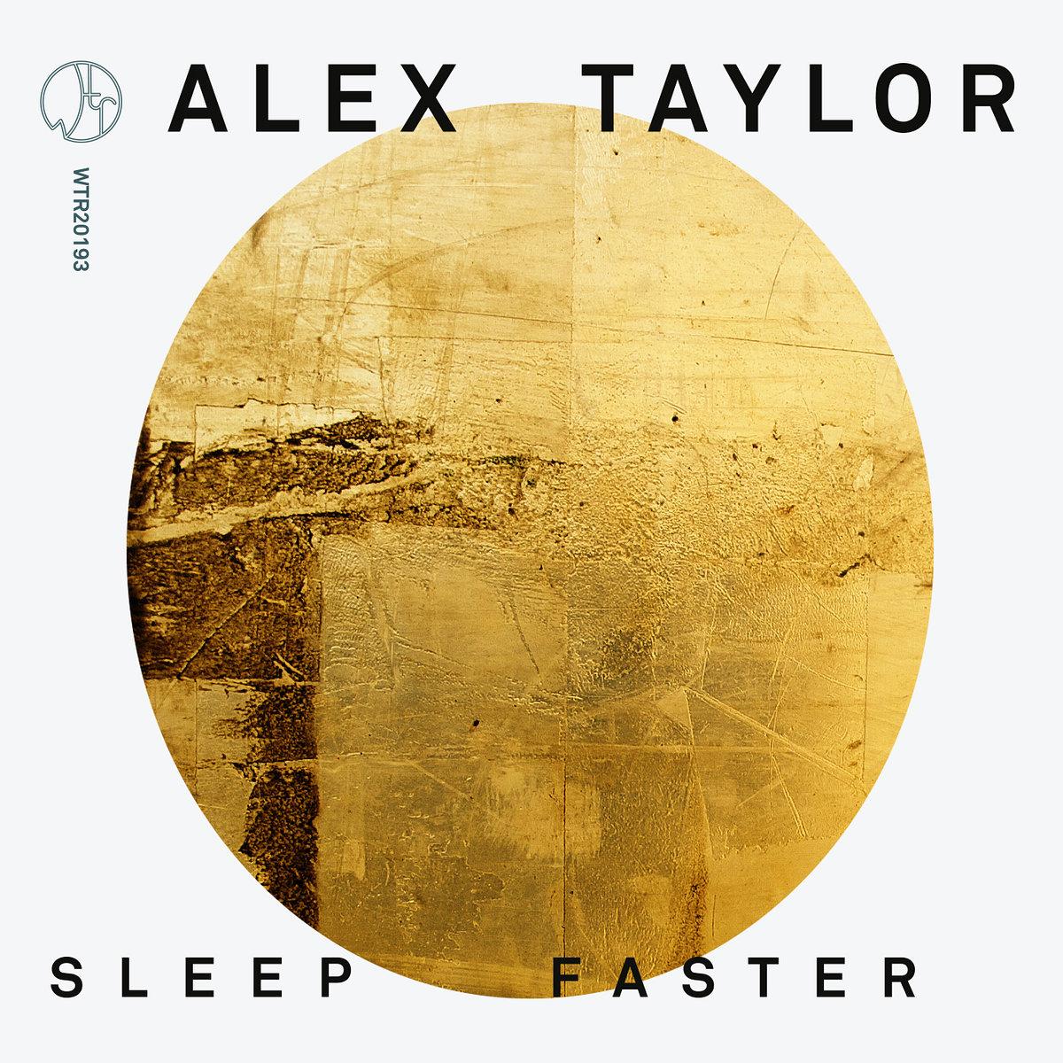 "Alex Taylor - ""Sleep Faster"" [Recorded & Mixed (JB), Mastered (JP), WTR]"