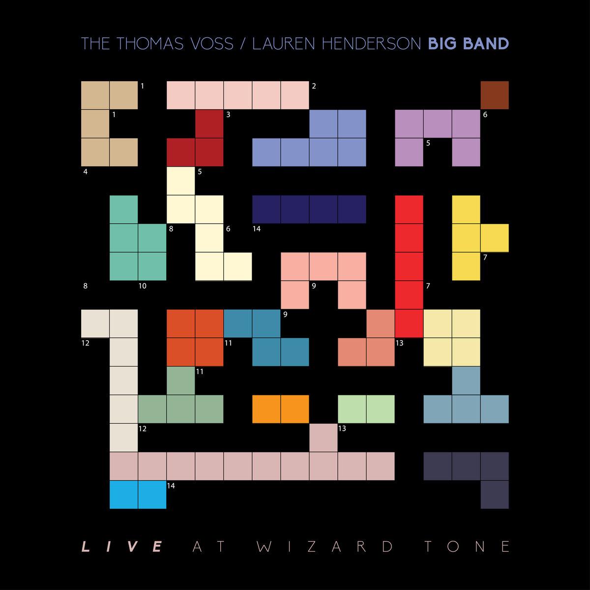"Thomas Voss/Lauren Henderson Big Band - ""Live at Wizard Tone"" [Recorded & Mixed (JB & Tom Barnes), Mastered (JP)]"