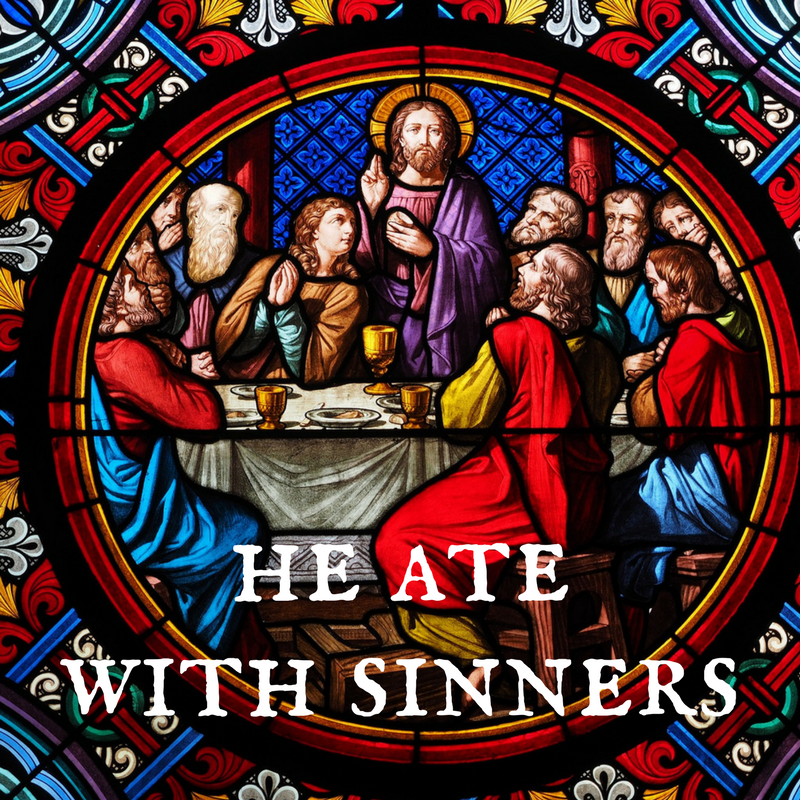 He Ate with Sinners.png