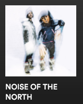 Link to NOISE OF THE NORTH