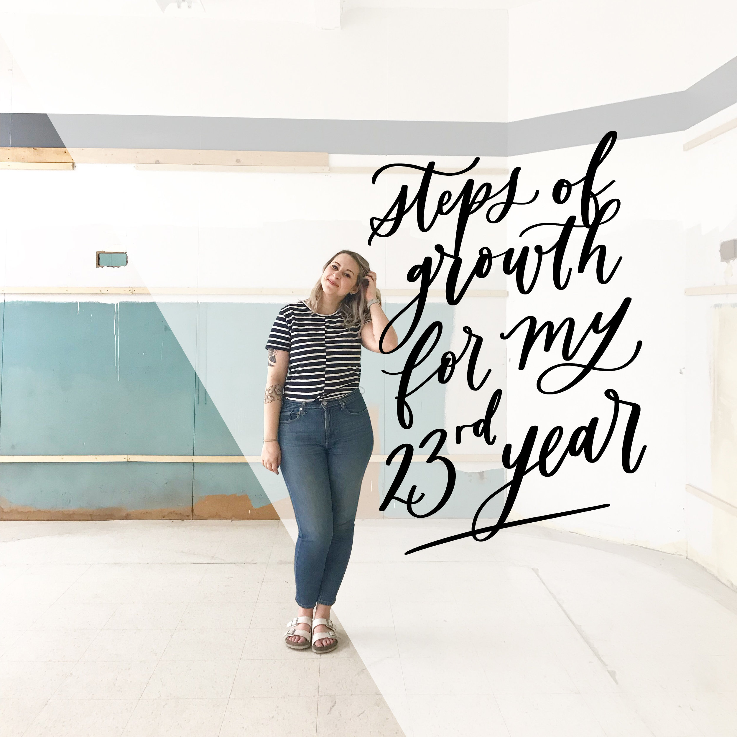 steps of growth for my 23rd year by jennifer siemens of wearesomecouple.com