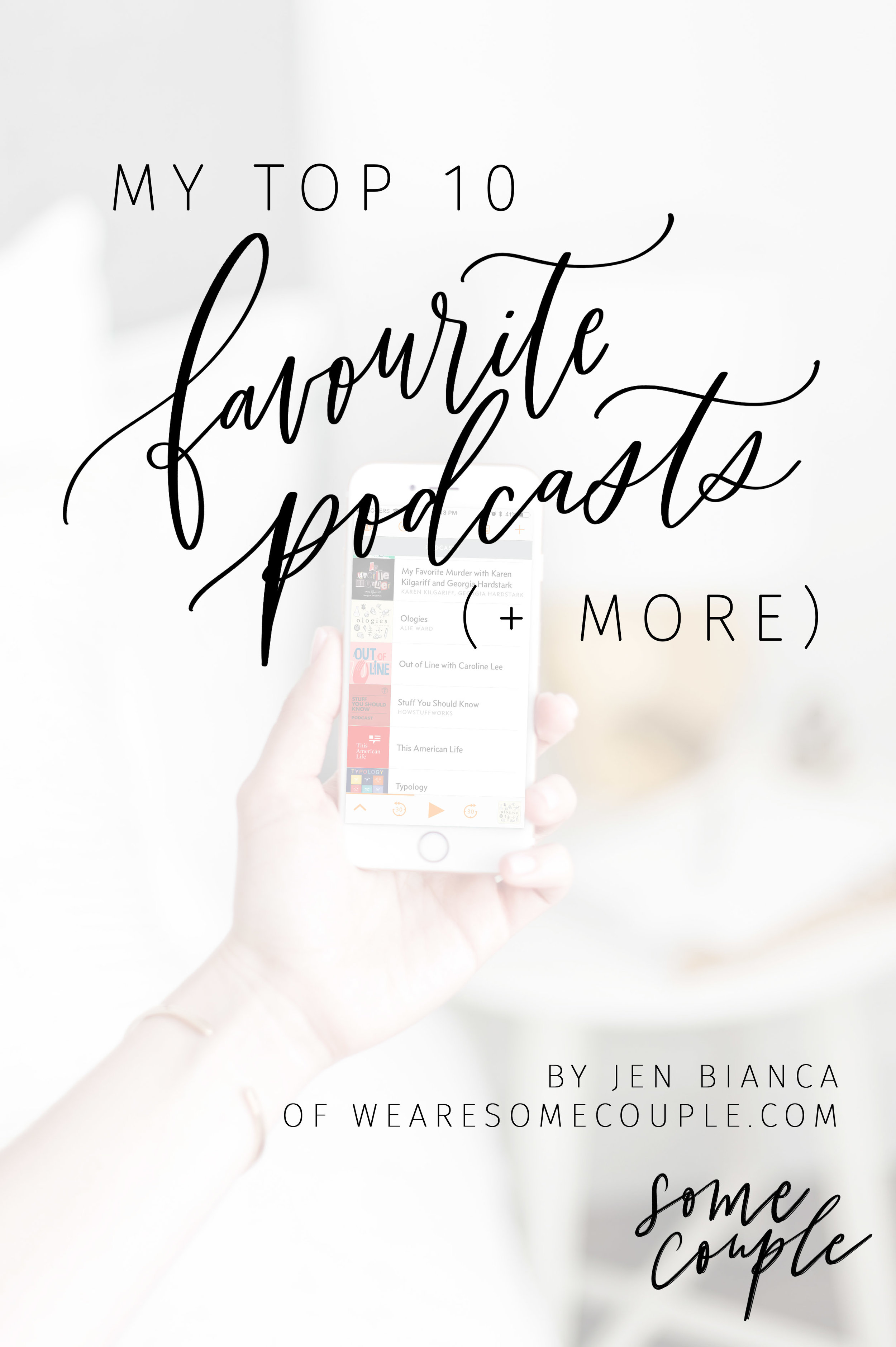 My top 10 podcasts by Jennifer Bianca of wearesomecouple.com