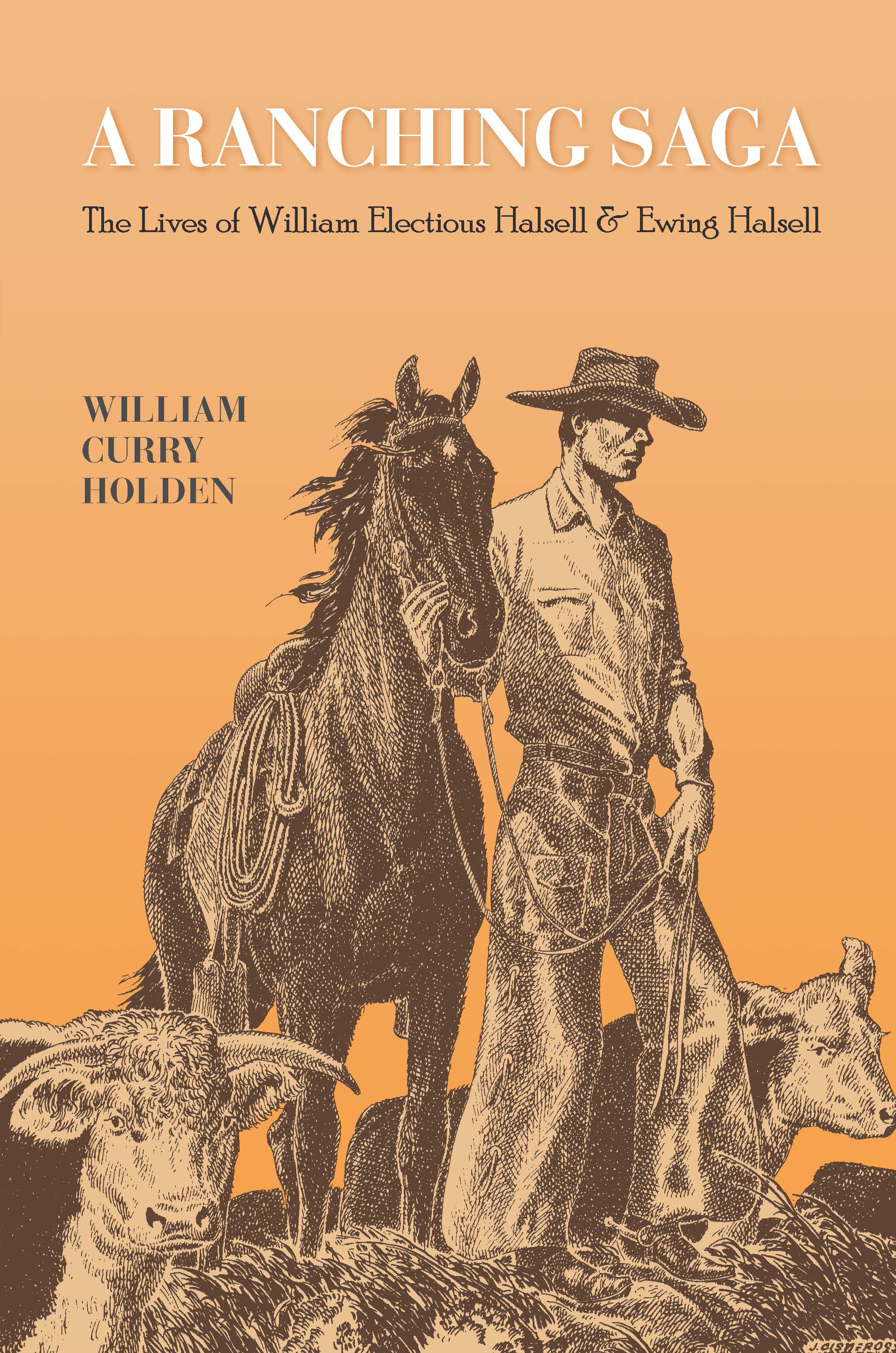 - In honor of the 60th anniversary of the Ewing Halsell Foundation, this Second Edition of A Ranching Saga- The Lives of William Electious Halsell and Ewing Halsell is available electronically and in print.To learn more or to obtain your copy, please