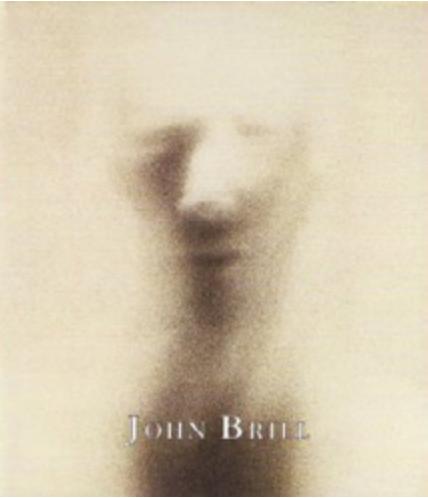 The Photography of John Brill - 2002 | Leah Ollman