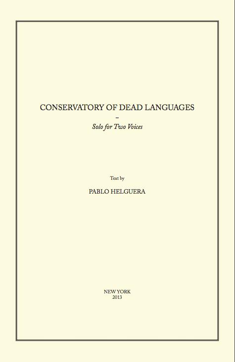 Conservatory of Dead Languages - 2013 | Kent FIne Art | Pablo Helguera