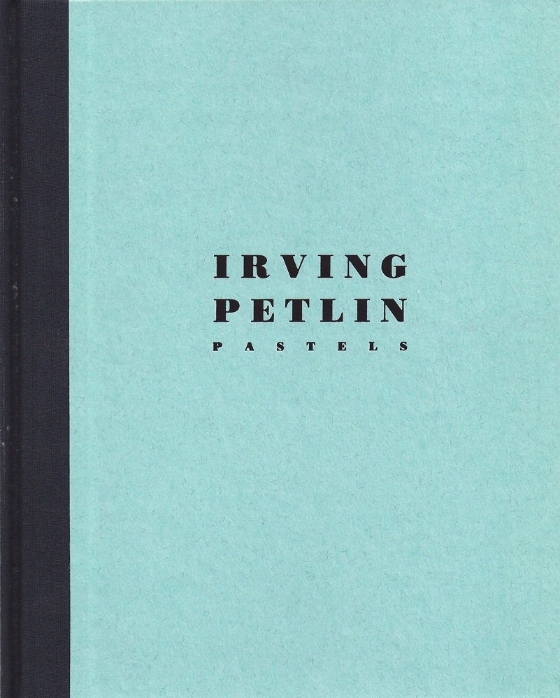 Irving Petlin: Pastels from the Years 1961 – 1987 - 1988 | Kent Fine Art