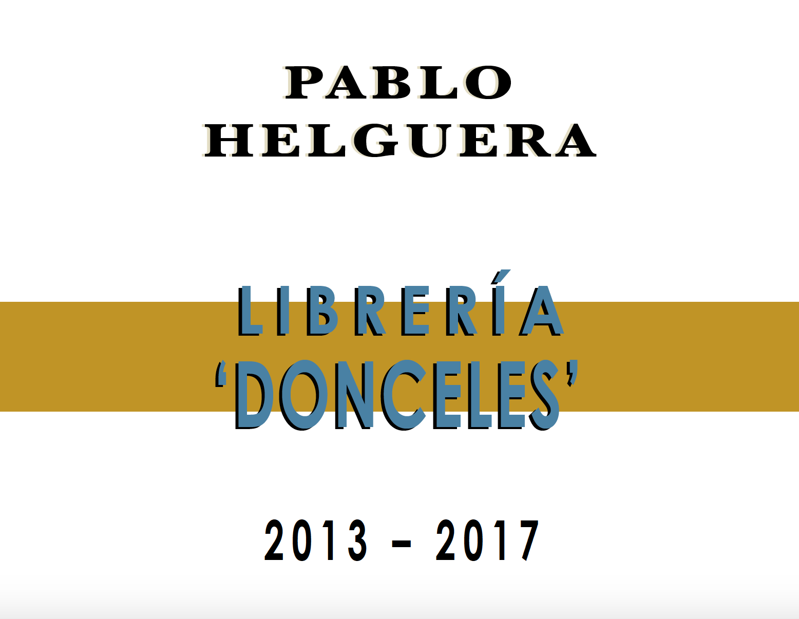 Librería 'Donceles' 2013–2017 - A History by Pablo Helguera
