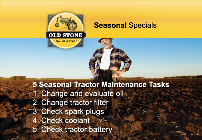 Schedule your maintenance TODAY! Old Stone Tractor Company - Agriculture Equipment, Construction Equipment, Outdoor Power Equipment