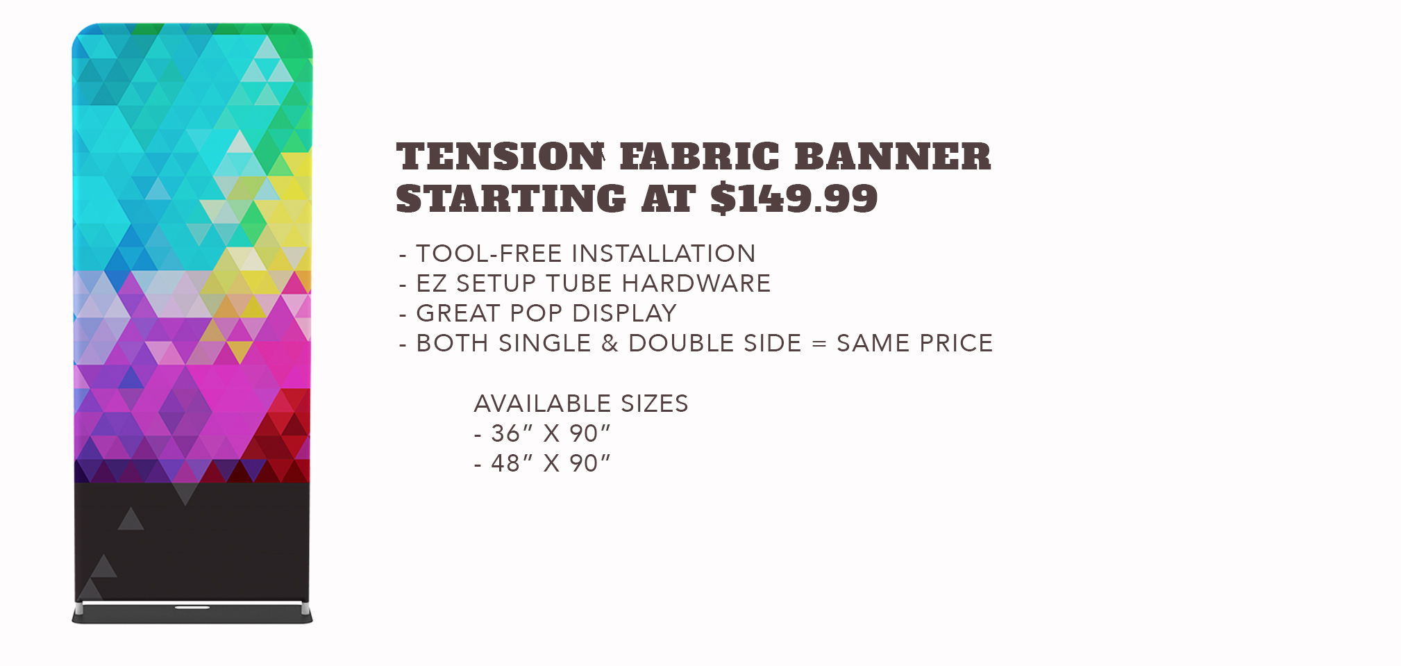 Tension Fabric Banner - Starting at $149.99