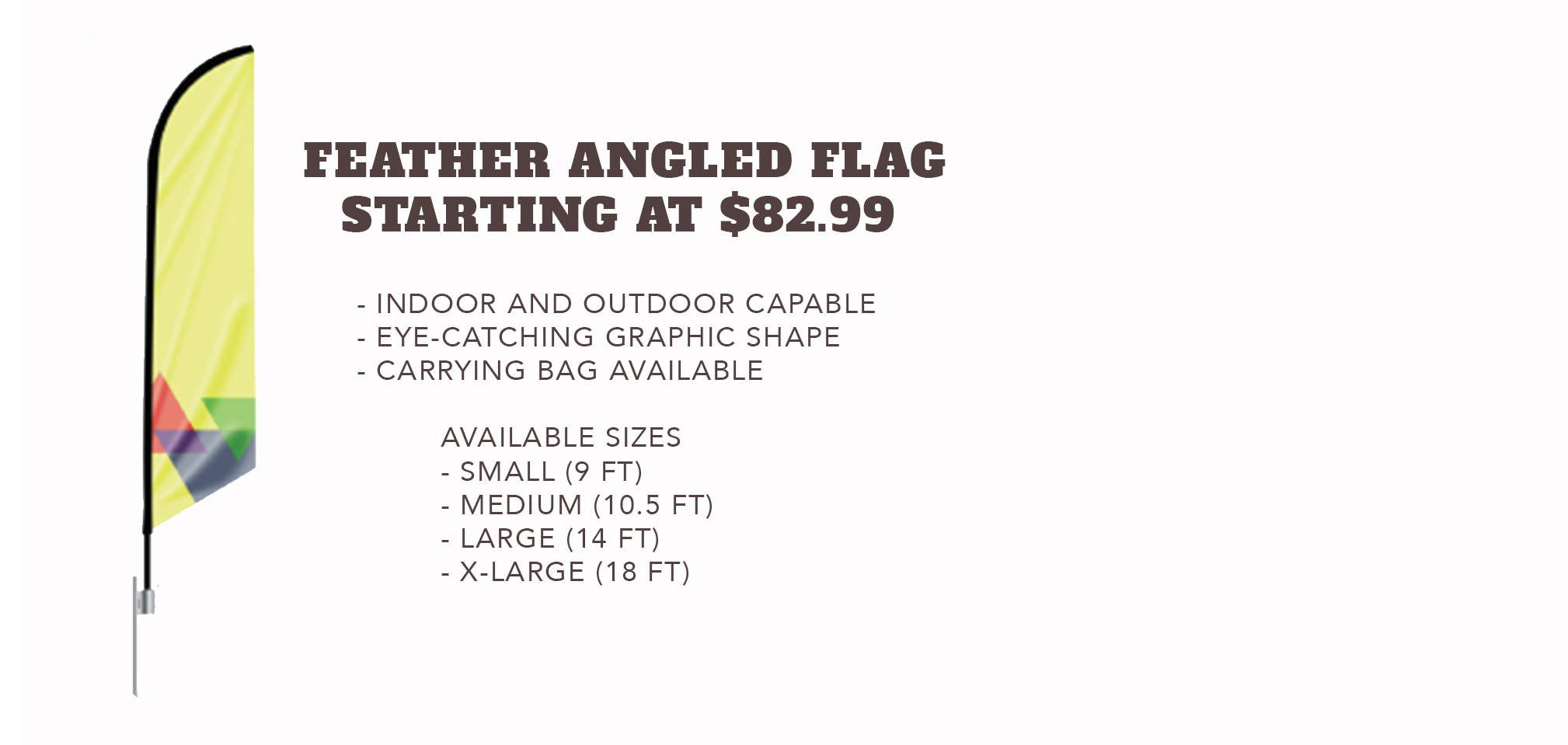 Feather Angled Flag - Starting at $82.99