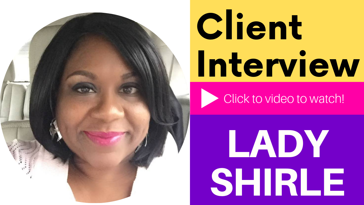 Client Interview: Lady Shirle Video
