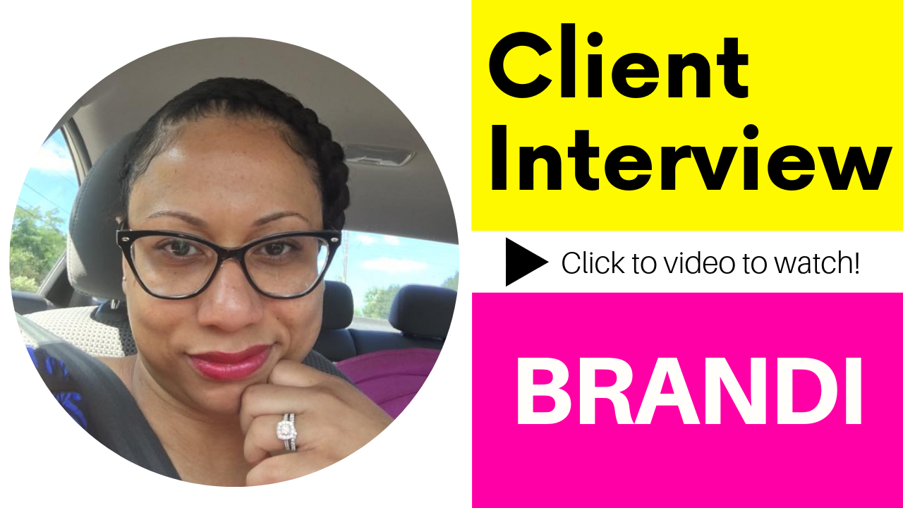 Client Interview: Brandi's Story