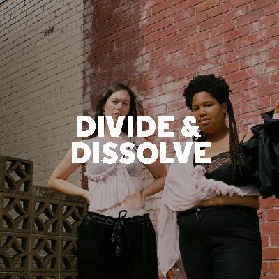 DIVIDE & DISSOLVE