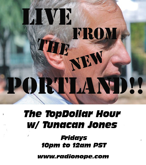 Tonight! We are live (kind of) from THE NEW PORTLAND!!!! Come listen to the The TopDollar Hour w/ Tunacan Jones at 10pm to 12pm, pst. You'll will get to hear another building being built in real time. Construction workers live on air. and some music.
