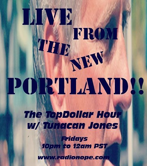fhn :     ATTENTION: you have less than a hour to tune into  www.radionope.com  for the The TopDollar Hour w/ Tunacan Jones. The New Portland needs you!    (at Pearl District, Portland)