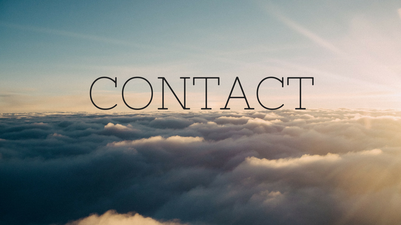 "[Image: sunny and cloudy skyline with black capital letters in the foreground, ""CONTACT""]"