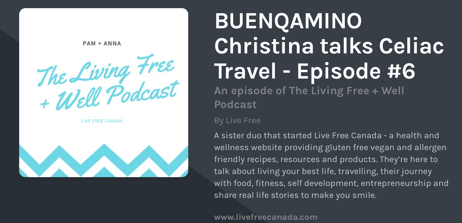Live Free Canada: The Living Free and Well Podcast - BUENQAMINO Christina talks Celiac Travel - Episode #6