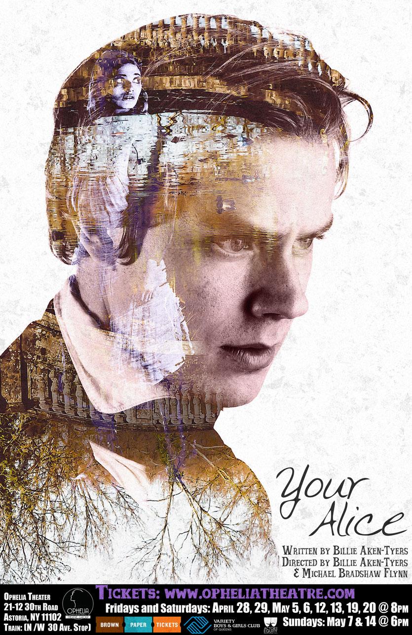 Your Alice by Billie Aken-Tyers, poster design courtesy of  John Robert Hoffman  .