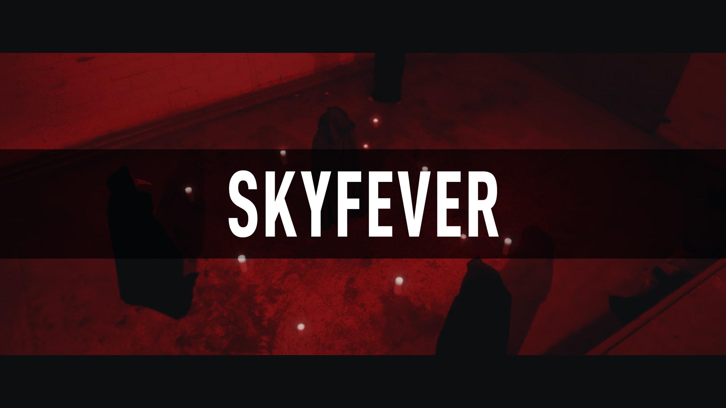 Skyfever // Burning Hands