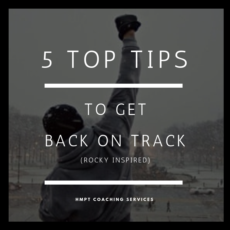 Get Back On Track with my 5 Top Tips. After a setback it can feel like you just want to stay down. But imagine the Rocky films, if he never got off the mat.  Read Now