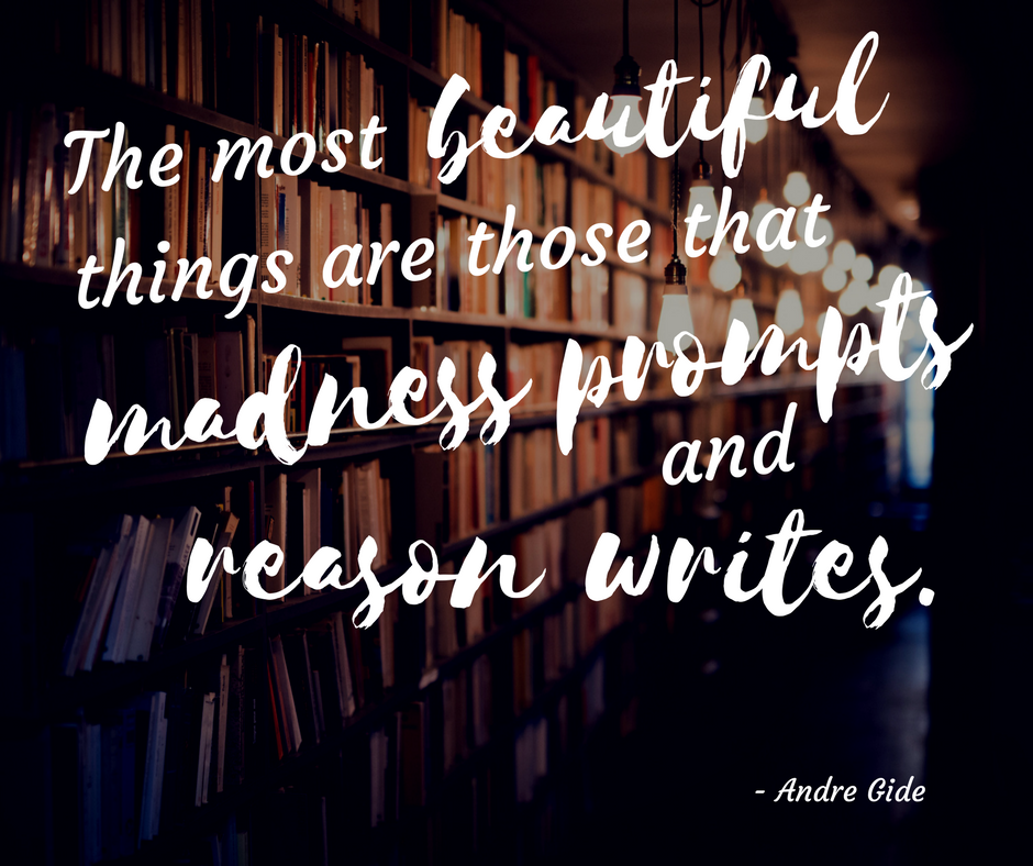 The most beautiful things are those that madness prompts and reason writes..png