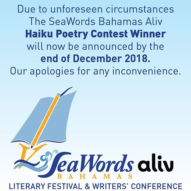 Due to unforeseen circumstances The SeaWords Bahamas Aliv Haiku Poetry Contest Winner will now be announced by the  end of December 2018. Our apologies for any inconvenience.  #seawordsbahamasaliv #seawordsbahamas #seawords #haiku #poetry #contest #bahamas #nassau @iamaliv