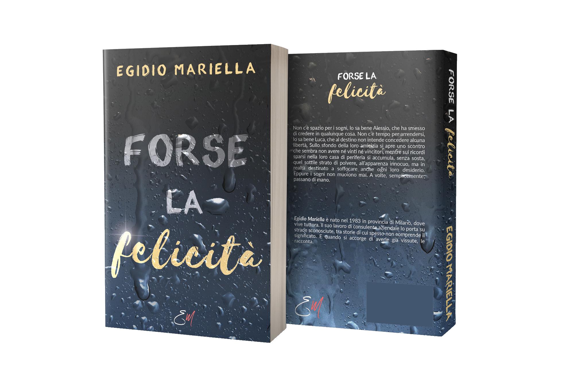 Egidio Mariella - Forse la felicità - Il romanzo.png