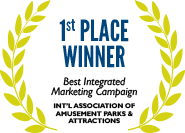1st Place: Best Integrated Marketing Campaign, International Association of Amusement Parks & Attractions