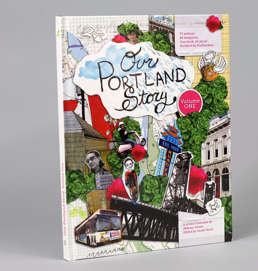 Our Portland Story Volume 1 - Our Portland Story Volume 1 is the first Our Portland Story book released and represents the work of 77 authors and 63 designers. Stories included in Volume 1 book reveal historically important architecture, a description of a meaningful tattoo, observations from a TriMet bus ride, the story of a scooter-riding mom in pink, and many more.Melissa Delzio: Creative Director,Founder, Publisher