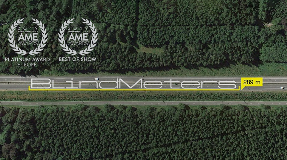 """BLINDMETERS""   OVK / PEVR (PARENTS OF ROAD VICTIMS)  HAPPINESS / AN FCB ALLIANCE, BELGIUM  BEST OF SHOW  PLATINUM AWARD: EUROPE  2 GOLD MEDALLION AWARDS"