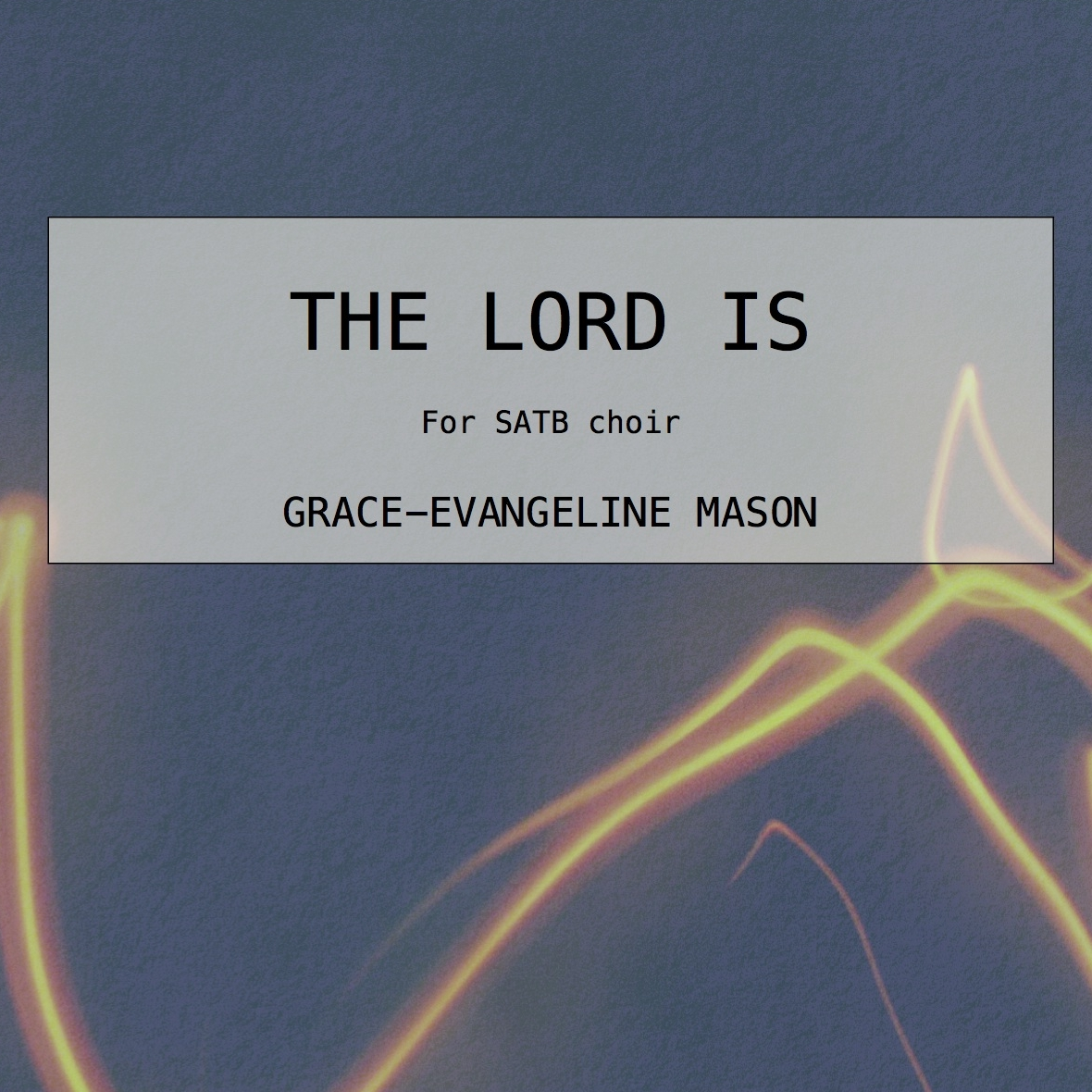 The Lord Is (2015)