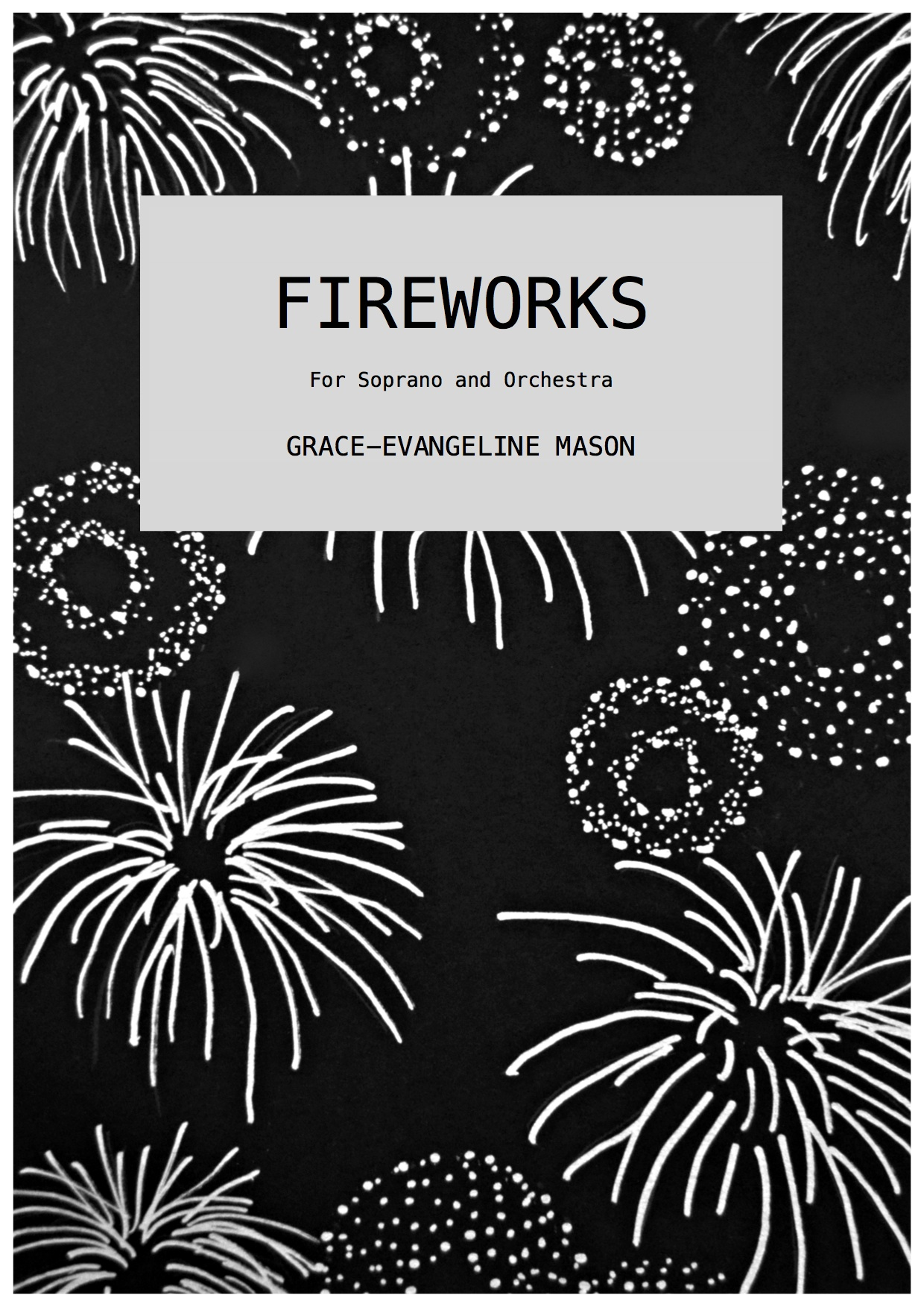 'FIREWORKS' (2018) - for soprano and orchestraDuration: 7'30