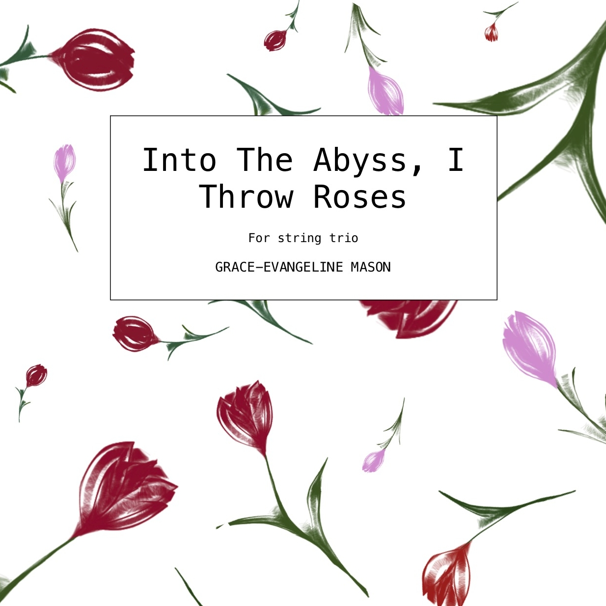 Into The Abyss, I Throw Roses (2018)