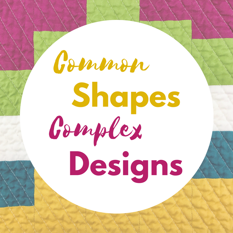 Common Shapes, Complex Designs